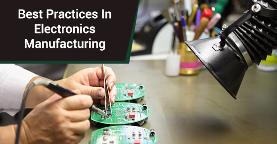 Best Practices In Electronics Manufacturing
