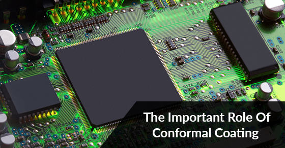 The Important Role Of Conformal Coating