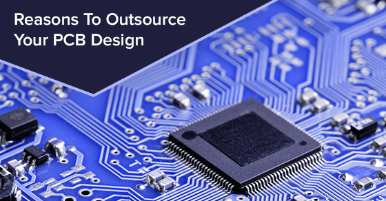 Reasons To Outsource Your PCB Design