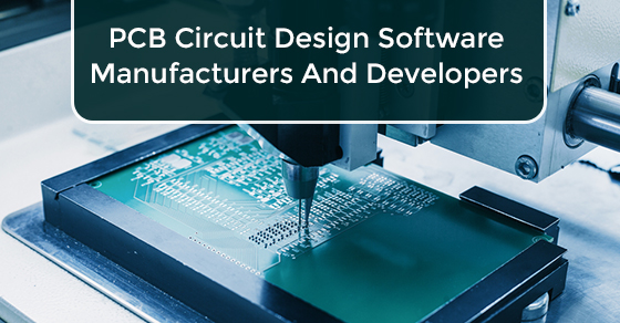 PCB Circuit Design Software Manufacturers And Developers