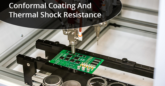 Conformal Coating And Thermal Shock Resistance