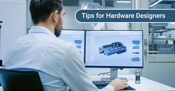 Hardware design tips