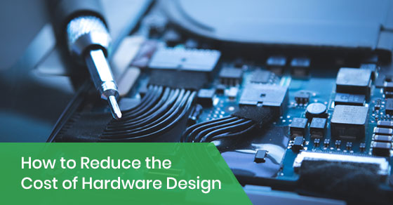 How to Reduce the Cost of Hardware Design