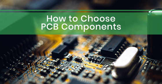 How to Choose PCB Components