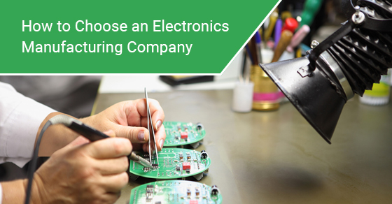 How to Choose an Electronics Manufacturing Company