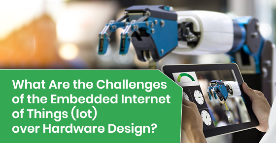 Challenges of the Embedded Internet of Things (Iot) over Hardware Design