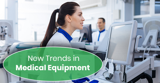 New Trends in Medical Equipment