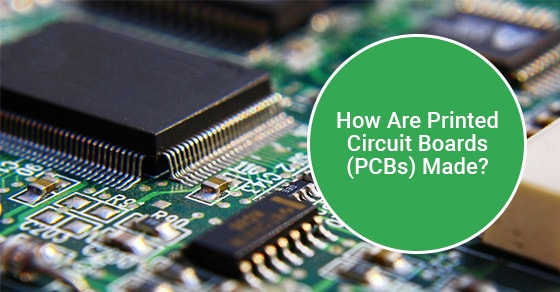 How Are Printed Circuit Boards (PCBs) Made