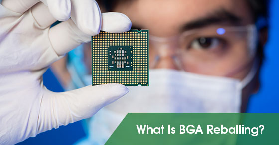 What Is BGA Reballing?