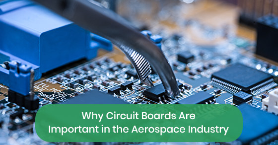 Why circuit boards are important in the aerospace industry?