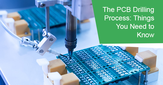 The PCB drilling process: Things you need to know