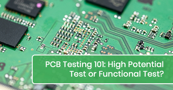 PCB Testing 101: High Potential Test or Functional Test?